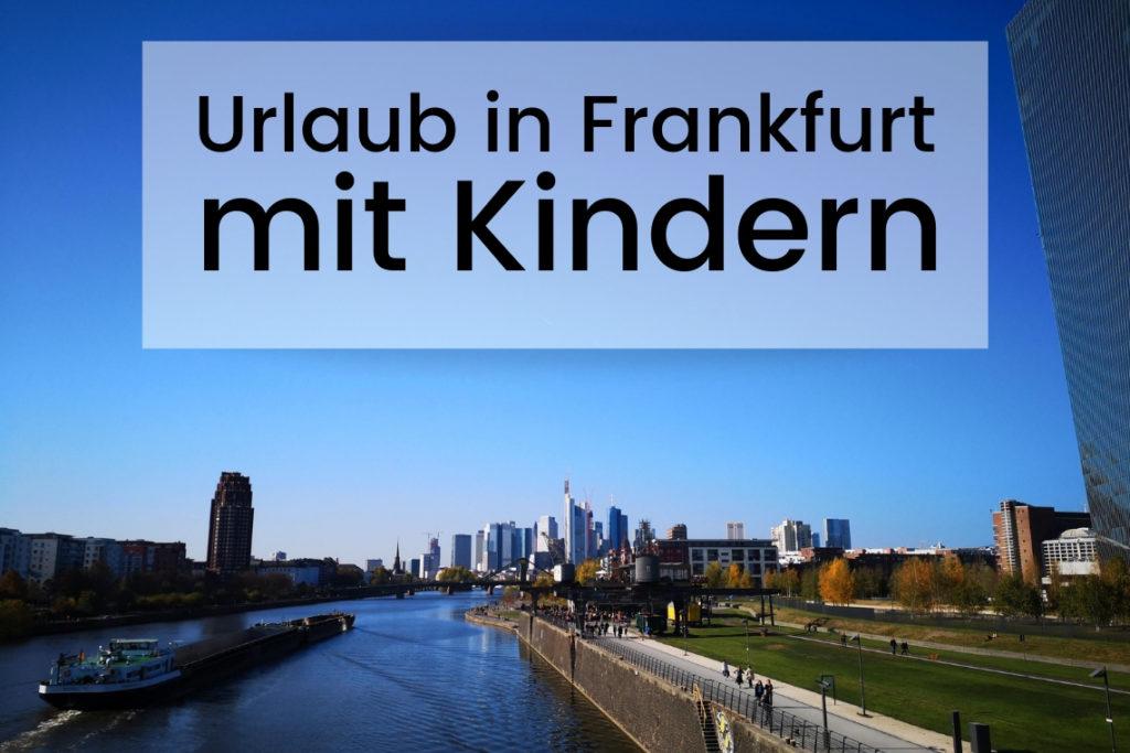 Urlaub in Frankfurt mit Kindern