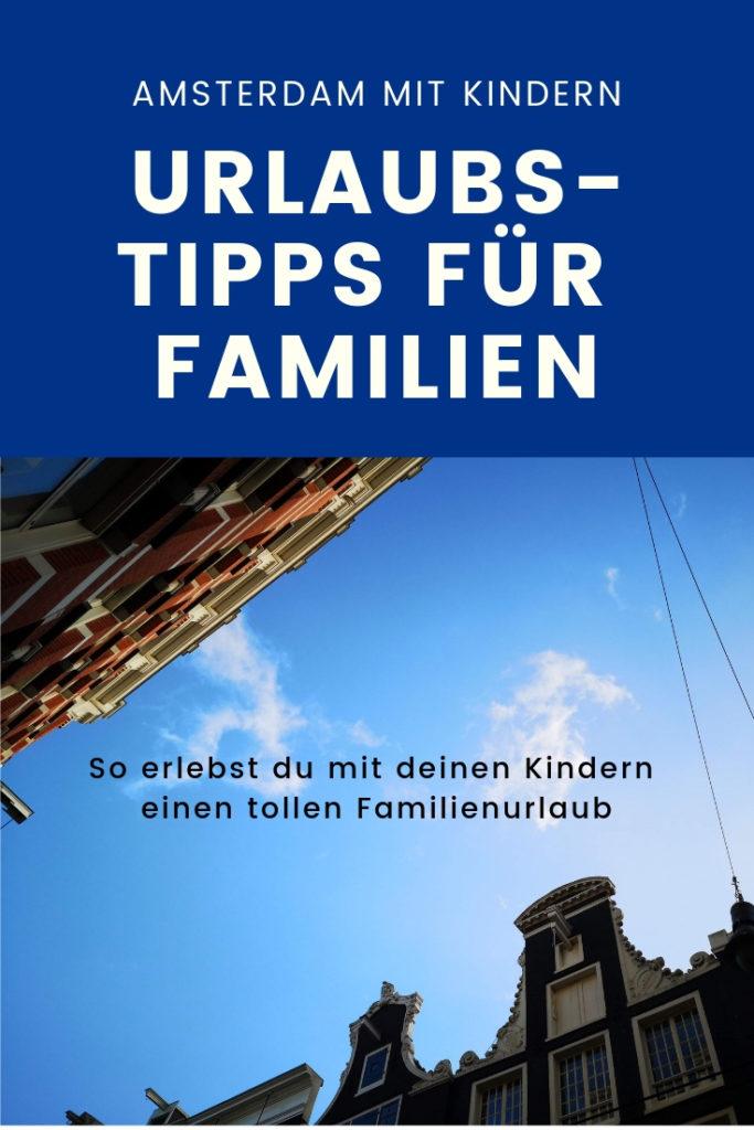 Amsterdam mit Kindern Urlaubstipps für Familien