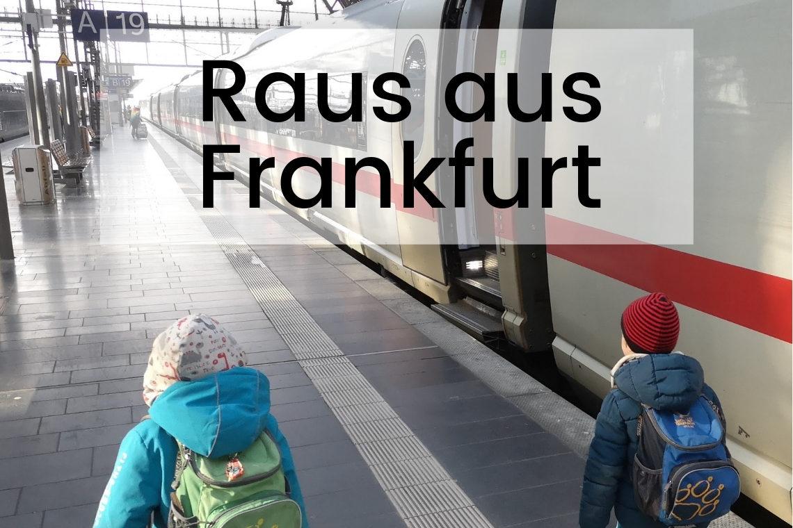 Raus aus Frankfurt
