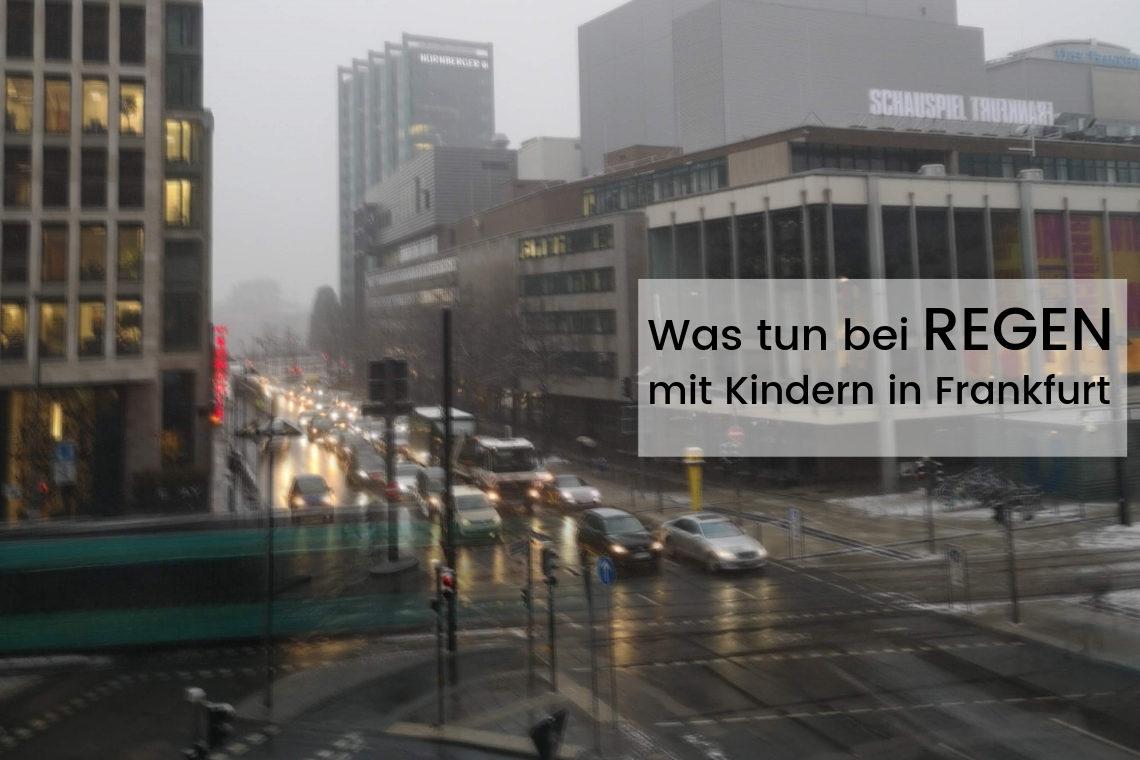 Was tun bei Regen mit Kindern in Frankfurt