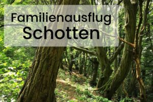 Familienausflug Schotten