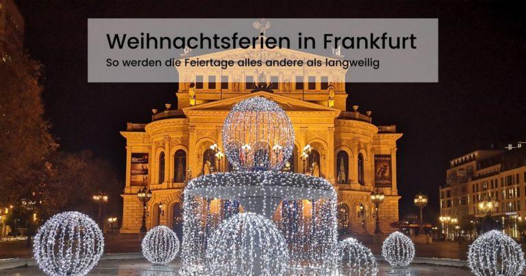 Weihnachtsferien in Frankfurt Alte Oper